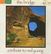 The bridge : a tribute to Neil Young