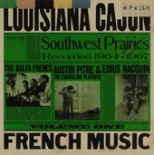 Louisiana cajun French music from the Southwest prairies, recorded 1964-1967. vol.1