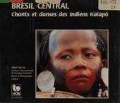 Brésil central : chants et danses des Indiens Kaiapó