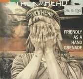 Friendly as a grenade