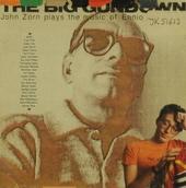 The big gundown : John Zorn plays the music of Ennio Morricone
