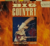 Through a big country : greatest hits