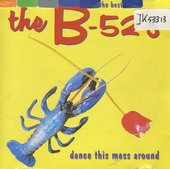 Dance this mess around : the best of the B-52's
