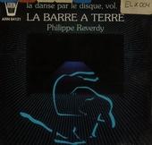 La Danse par le disque : la barre à terre. vol.4
