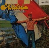 And're André : 50 onvergetelijke liedjes. Vol. 1