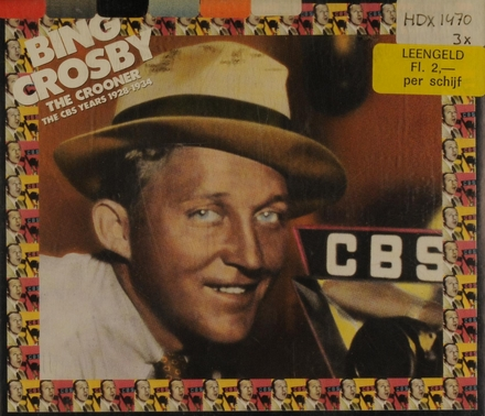 The Crooner : the CBS years 1928-1934