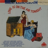 The great radio crooners : love is on the air tonight