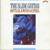 The slide guitar : bottles, knives & steel