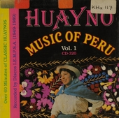 Huayno music of Peru. Vol. 1, 1949-1989
