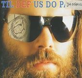 part 1: Til Def Us Do
