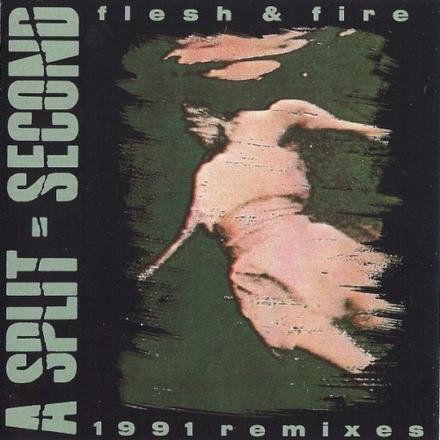 Flesh & fire - 1991 remixes