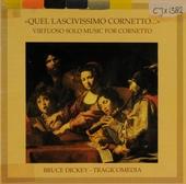 Virtuoso solo music for cornetto