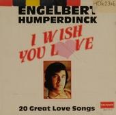 I wish you love - 20 great love songs