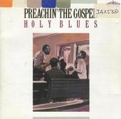 Preachin the gospel - holy blues