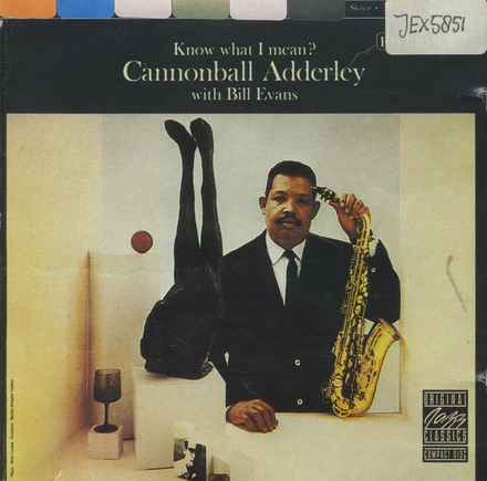 Know what I mean? : Cannonball Adderley with Bill Evans