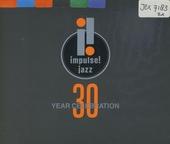Impulse! Jazz : 30 year celebration