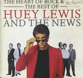 The heart of rock & roll : the best of Huey Lewis and The News