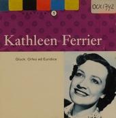 Kathleen Ferrier. Vol. 1, Orfeo ed Euridice