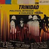 Calypsos from Trinidad : politics, intrigue & violence in the 1930s