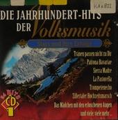 Die Jahrhundert-Hits der Volksmusik : Stars und ihre Erfolge. Vol. 1