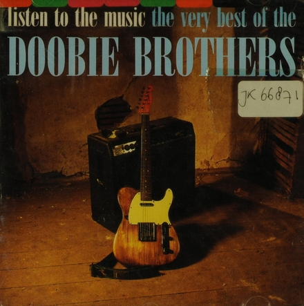 Listen to the music : the very best of the Doobie Brothers