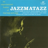 Jazzmatazz : an experimental fusion of hip-hop and live jazz. Vol. 1