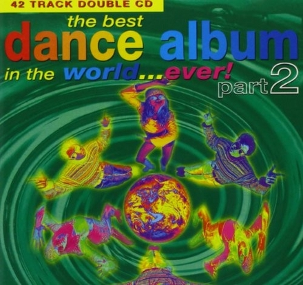 part 2: Best Dance Album In The World...ever!