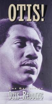 Otis! : The definitive Otis Redding
