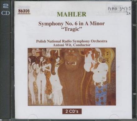 """Symphony no.6 in a minor """"tragic"""""""