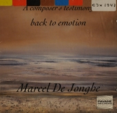 A composer's testimony : Back to emotion