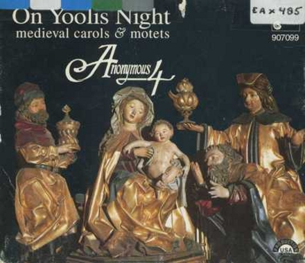On yoolis night : medieval carols & motets