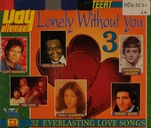 Dag allemaal presenteert Lonely without you. Vol. 3