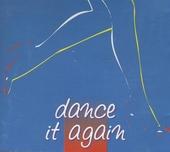 Dance it again