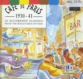 Cafe de Paris 1930-41 : 24 accordeon classics from the boulevards of Paris