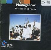 Madagascar : possession et poésie