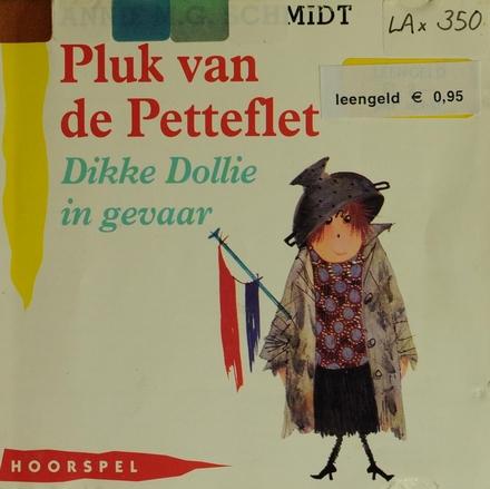 Pluk van de Petteflet : Dikke Dollie in gevaar