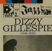 Dizzy Gillespie. vol.1/2 - 1946/49