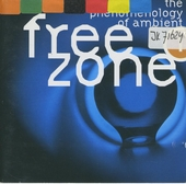 Freezone : the phenomenology of ambient. vol. 1
