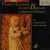 Vepres & complies de Saint Bernard
