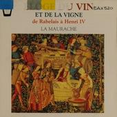 Eloge du vin et de la vigne : en chansons & danses de Rabelais à Henri IV
