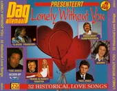 Dag allemaal presenteert Lonely without you. Vol. 1
