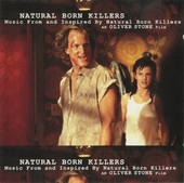 Natural Born Killers : music from and inspired by Natural born killers : an Oliver Stone film