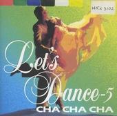 Let's dance - 5 cha cha cha