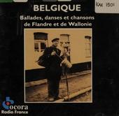 Belgique : ballades, danses et chansons de Flandre et de Wallonie