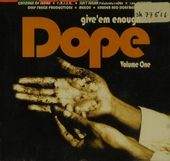 Give'em enough dope. vol.1