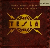 Time's makin' changes : the best of Tesla