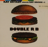 Meets Ray Brown + 1: double R B