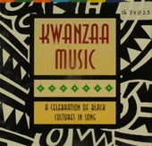 Kwanzaa music : a celebration of black cultures in song
