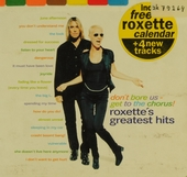 Don't bore us - get to the chorus! : Roxette's greatest hits