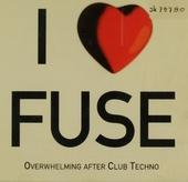 I love fuse